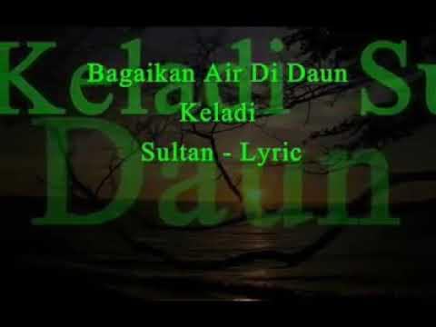 Sultan-bagaikan air di daun keladi