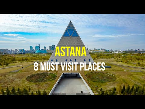 ASTANA - 8 MUST VISIT PLACES - Drone Video - 4K