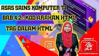 TAG HTML | Asas Sains Komputer | Tingkatan 1| Bab 4.2 :Kod Arahan HTML
