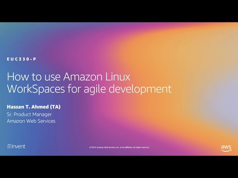 AWS re:Invent 2019: How to use Amazon Linux WorkSpaces for agile development (EUC330-P)