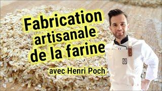 Fabrication artisanale de la farine avec Henri Poch MOF boulanger