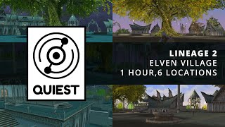 [ Lineage 2 ] Elven Village, 1 Hour, 6 Locations [ Ambience and Music ]