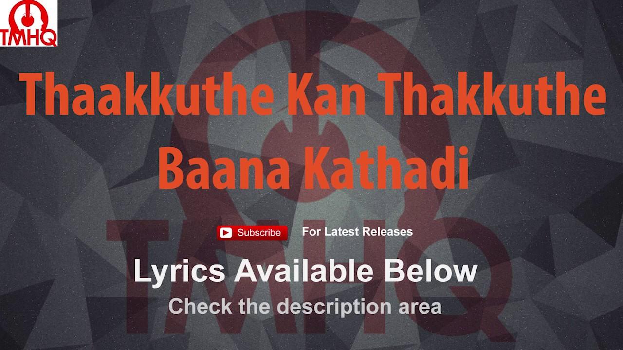 Thaakkuthe Kan Thakkuthe Karaoke Baana Kathadi With Lyrics