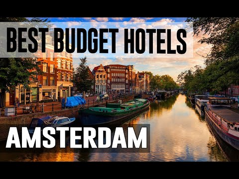 Cheap And Best Budget Hotels In Amsterdam ,The Netherlands