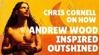 Chris Cornell on Andrew Wood inspiring Outshined and Personal Song Writing