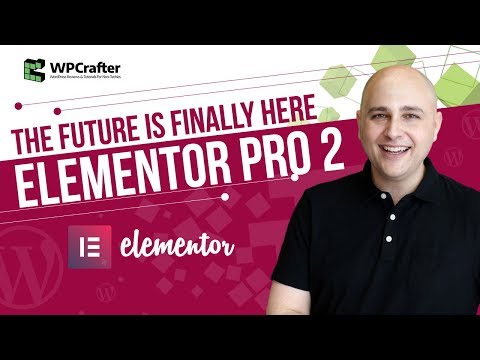 Elementor Pro 2 – The Future Of WordPress Page Building Is Finally Here