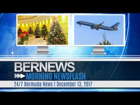 Bernews Morning Newsflash For Wednesday December 13, 2017