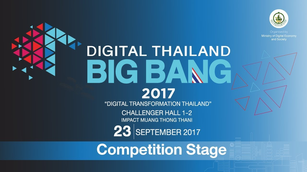 Digital Thailand Big Bang 2017 23-9-60 Competition Stage