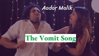 The Vomit Song | Say Something Parody | Musical Comedy by Aadar Malik