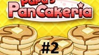 #2 Día| WALTHROUGH Papa's Pancakeria