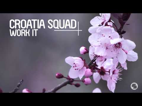 Croatia Squad - Work It (Radio Edit)
