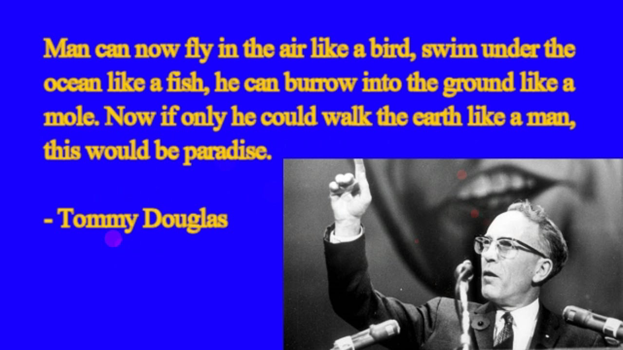 Happy Friday Tommy Douglas Quote On Walking Like A Man Youtube