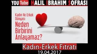 Halil İbrahim Sofrası - Kadın ve Erkek Fıtratı  19.04.2017