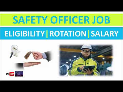 Safety Officer Job | Eligibility | Rotation | Salary | Oil and Gas