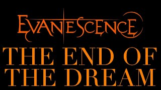Evanescence The End Of The Dream Lyrics Synthesis
