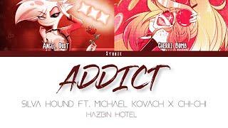 【Silva Hound Ft. Michael Kovach x Chi-Chi】Addict - Hazbin Hotel   Lyric Video