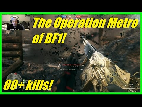 Battlefield 1 - This Is The Operation Metro Of BF1! | Insane Game! BAR Storm (80+ Kills)