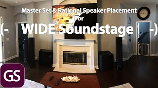 Master Set & Rational Speaker Placement How To For GREAT SOUNDSTAGE
