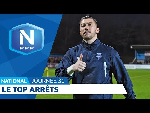 Le Top Arrêts (J31) I National FFF 2018-2019