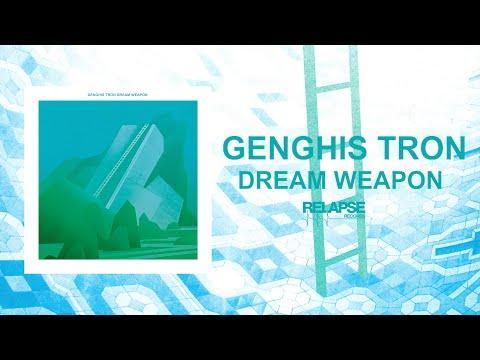GENGHIS TRON - Dream Weapon [FULL ALBUM STREAM]