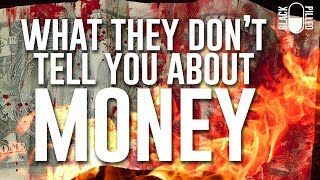 What They Don't Tell You About Money