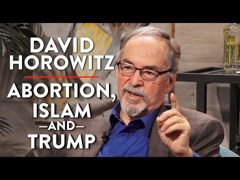 David Horowitz on Abortion, Islam, and Donald Trump  (Pt. 3)