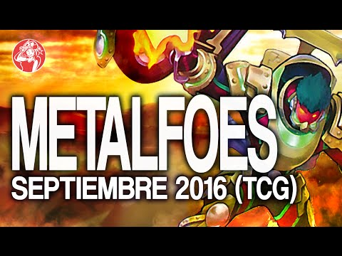 Metalfoes Deck (SEPTEMBER/ Septiembre 2016) [Duels & Decklist] (Yu-Gi-Oh) Post August 2016 Banlist