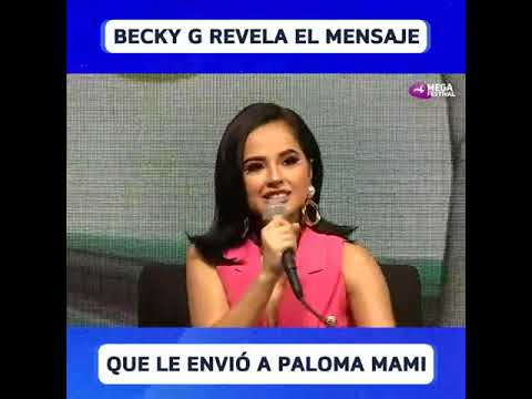 Becky G revela el mensaje que le envió a Paloma Mami