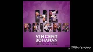 He Reigns - Vincent Bohanan & SOV