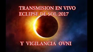 #EN VIVO ECLIPSE TOTAL DE SOL AMÉRICA Y PARCIAL▬ VIGILANCIA OVNI
