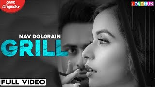 GRILL : Nav Dolorain ( Official Video ) | Teji Sandhu | Chitranshi  | Latest Punjabi Songs 2019