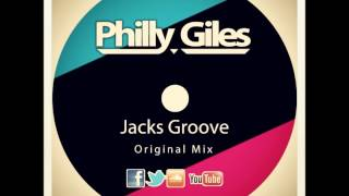 Philly Giles - Jacks Groove (Original Mix)