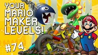 GARBAGE AND ALL: YOUR Mario Maker Levels #74