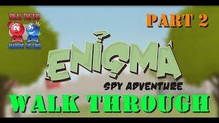 ENIGMA SPY ADVENTURE    PART 2    FOREST TO NAMSAU    WALK THROUGH GUIDE