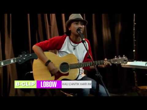 Lobow - Kau Cantik Hari Ini