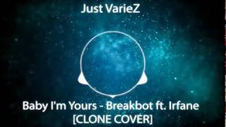 Baby I'm Yours - Breakbot ft. Irfane (CLONE COVER)