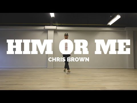 HIM OR ME CHRISBROWN  Choreography Chris Parry