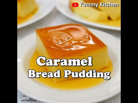 Bread Pudding (Caramel Bread Pudding)