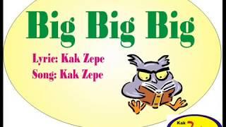 big big big (Lagu anak berbahasa Inggris for Teaching English to Children) Mp3