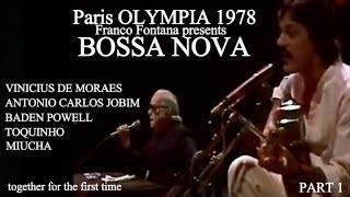 BOSSA NOVA: Paris OLYMPIA 1978 (De Moraes, Jobim, Powell, Toquinho, Miucha) part 1