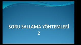 SORU SALLAMA VE ELEME TEKNİKLERİ 2