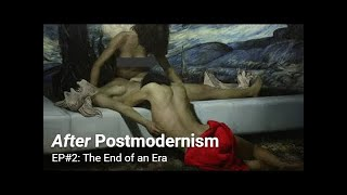 After Postmodernism | 2. The End of an Era