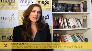 Stela Leal - Depoimento Lançamento MAPS