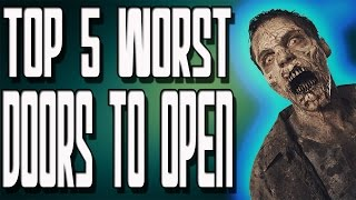"TOP 5 Worst Door To Open in ""Call of Duty Zombies"" Black Ops 2 Zombies BO1 and WAW"