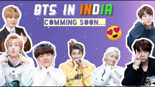BTS in India | 5 reasons why BTS will come to India | BTS mentioning India | V Dreams