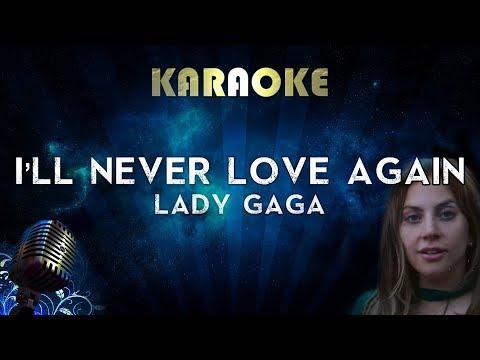 Lady Gaga - I'll Never Love Again (Karaoke Instrumental) A Star Is Born