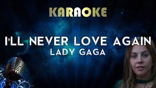 Lady Gaga - I'll Never Love Again (Karaoke Instrumental) A Star Is Born Video