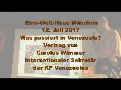 Carolus Wimmer (KP Venezuela): Was passiert in Venezuela? Vortrag Eine-Welt-Haus 12.7.2017
