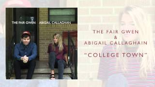 The Fair Gwen & Abigail Callaghan - College Town