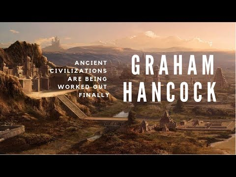 2018 !! Graham Hancock   Ancient Civilizations are being worked out finally (SHOCKING)